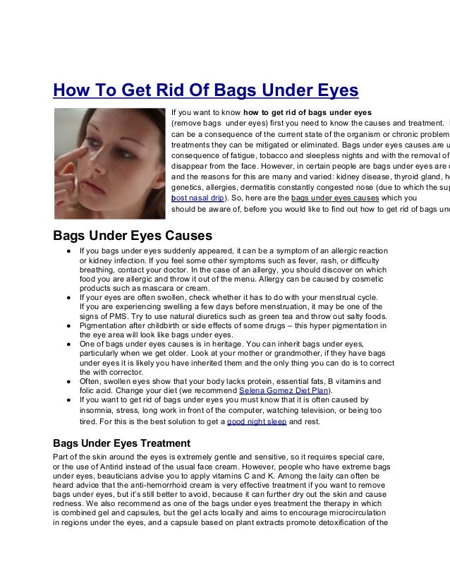 How To Get Rid Of Bags Under EyesIf you want to know how to get rid of bags under eyes(remove bags under eyes) first you n...