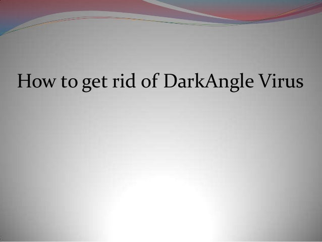 How to get rid of DarkAngle Virus