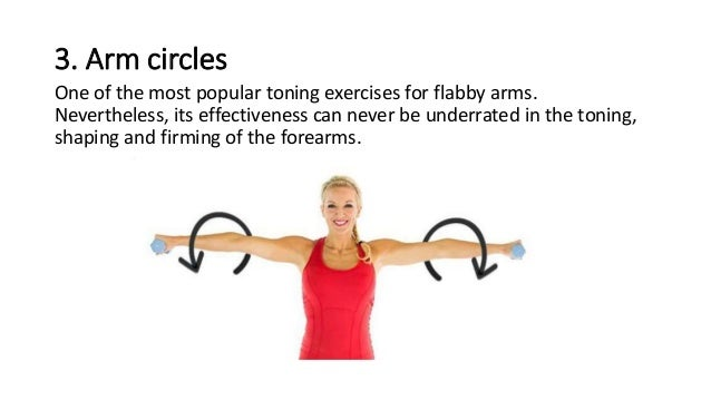 arm circles are great to trim arm weight