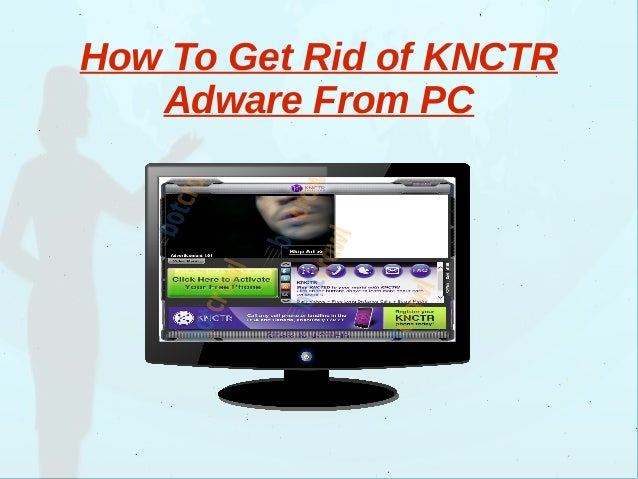 How To Get Rid of KNCTR Adware From PC