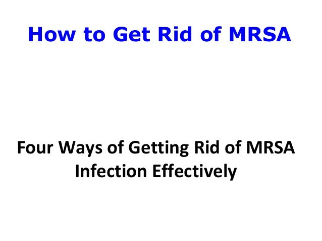 Natural Ways To Get Rid Of Mrsa