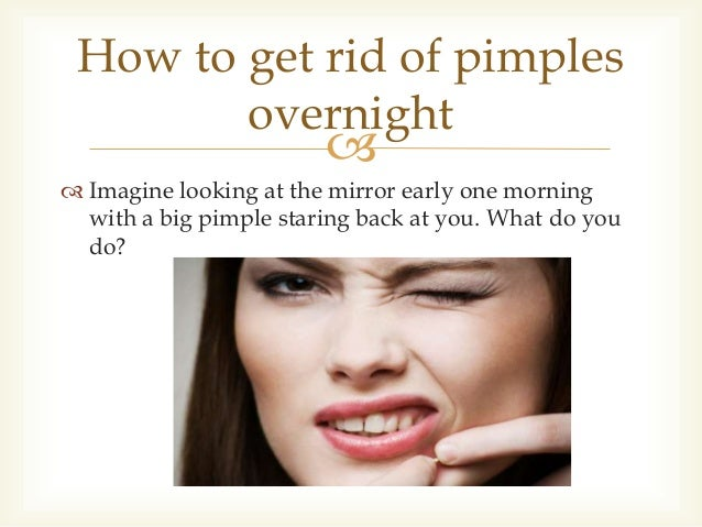 How to get rid of pimples in one night