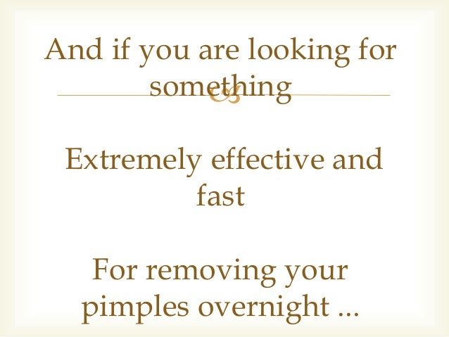 The Best Way To Get Rid Of Pimples Overnight