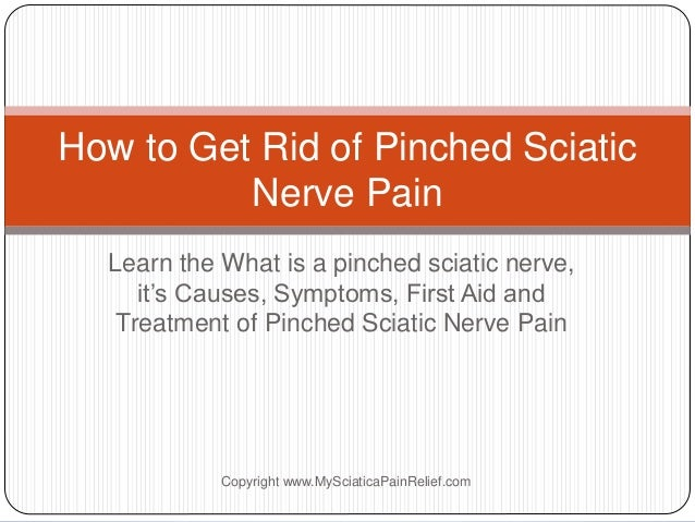 Learn the What is a pinched sciatic nerve, it's Causes, Symptoms, First Aid and Treatment of Pinched Sciatic Nerve Pain Ho...