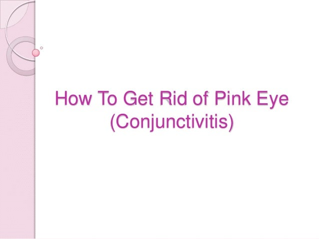 How To Get Rid of Pink Eye (Conjunctivitis)