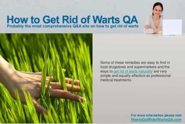 How To Get Rid Of Warts Naturally Home Remedies