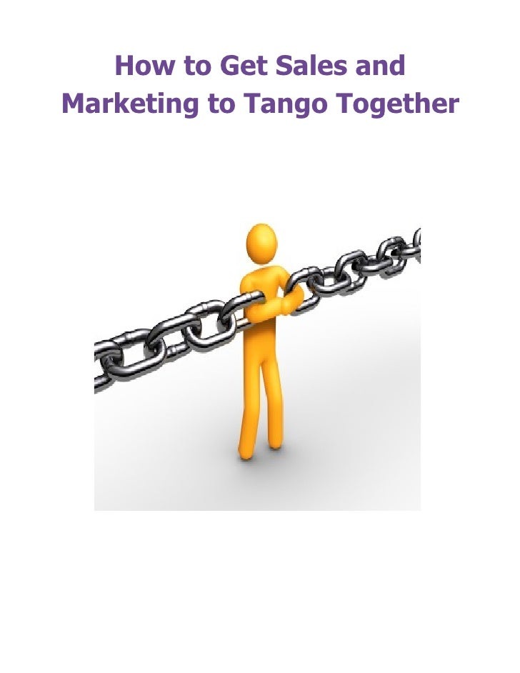How to Get Sales andMarketing to Tango Together
