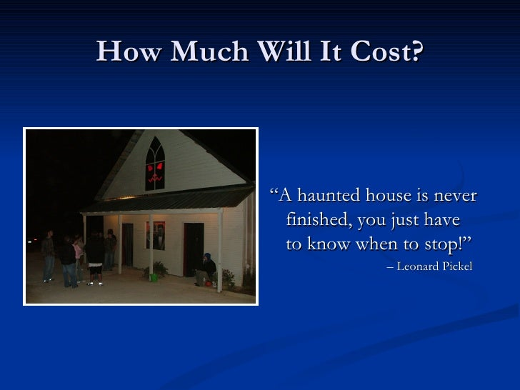 How to get started in the haunted attraction industry for How to get started building a home