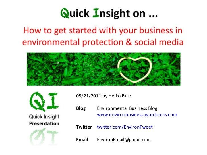 05/21/2011 by Heiko Butz Blog   Environmental Business Blog www.environbusiness.wordpress.com   Twitter  twitter.com/Envir...