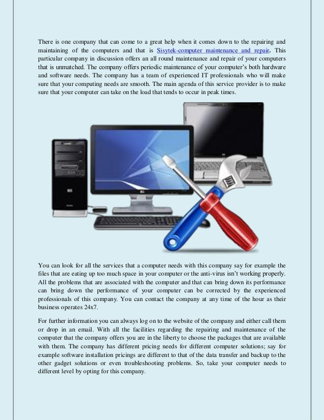 There is one company that can come to a great help when it comes down to the repairing and maintaining of the computers an...