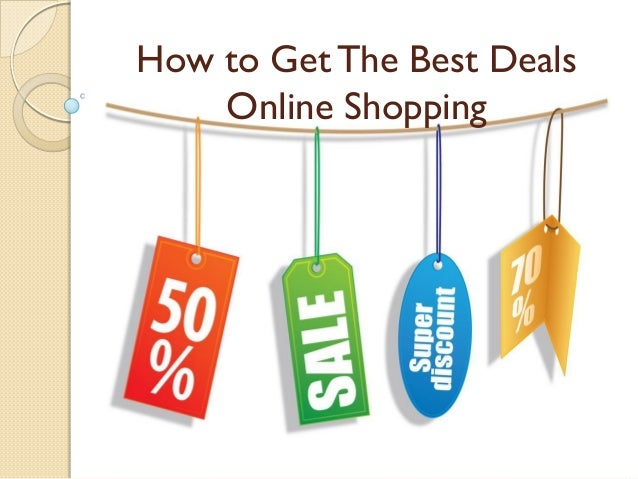 How to Get The Best DealsOnline Shopping