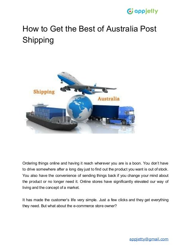 How to Get the Best of Australia Post Shipping Ordering things online and having it reach wherever you are is a boon. You ...