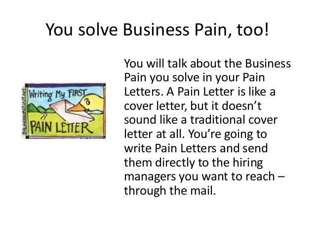 You solve Business Pain, too!