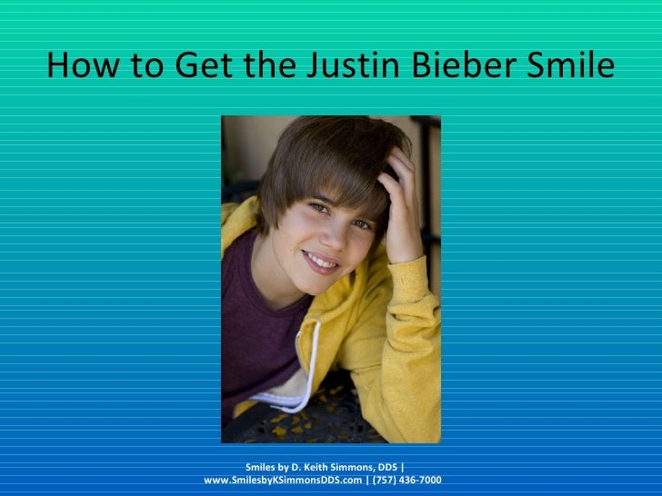 How to Get the Justin Bieber Smile Smiles by D. Keith Simmons, DDS | www.SmilesbyKSimmonsDDS.com | (757) 436-7000