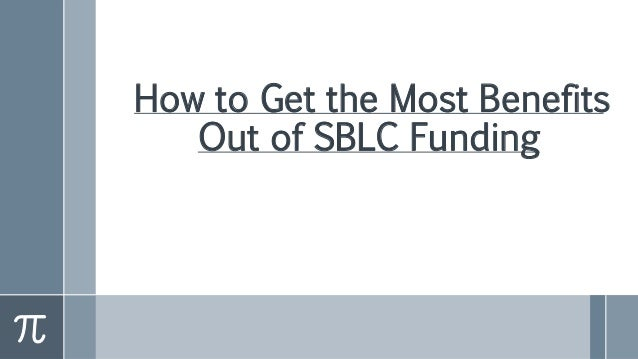 How to Get the Most Benefits Out of SBLC Funding
