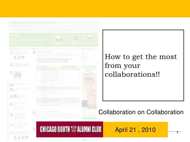 1<br />How to get the most from your collaborations!!<br />Collaboration on Collaboration<br />April 21 , 2010<br />1<br />