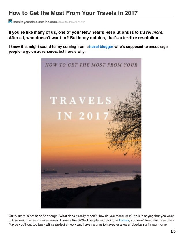 how to get the most from your travels in 2017 monkeysandmountainscom how