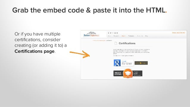 Or if you have multiple certifications, consider creating (or adding it to) a Certifications page. Grab the embed code & p...