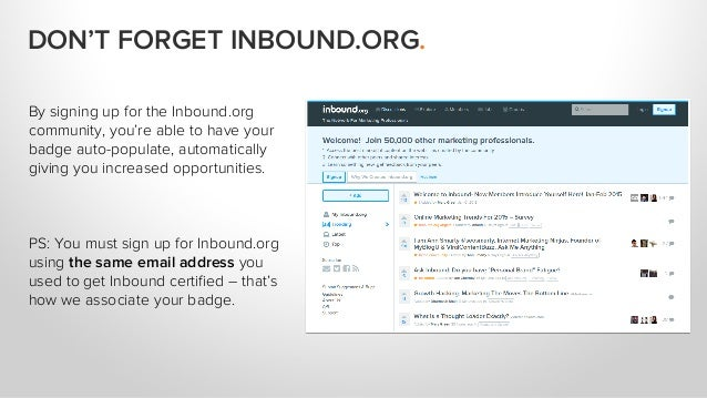 By signing up for the Inbound.org community, you're able to have your badge auto-populate, automatically giving you increa...