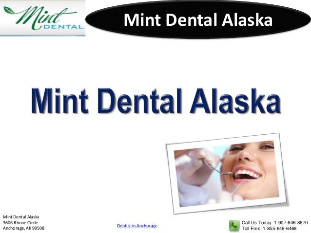 Call Us Today: 1-907-646-8670Toll Free: 1-855-646-6468Mint Dental Alaska3606 Rhone CircleAnchorage, AK 99508Mint Dental Al...