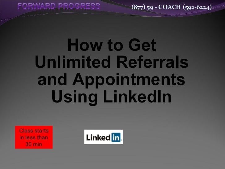 How to Get Unlimited Referrals and Appointments Using LinkedIn Class starts in less than 30 min