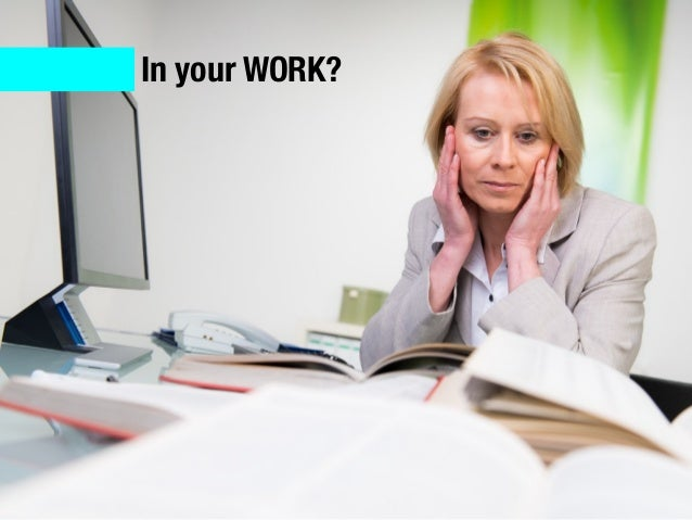 In your WORK?