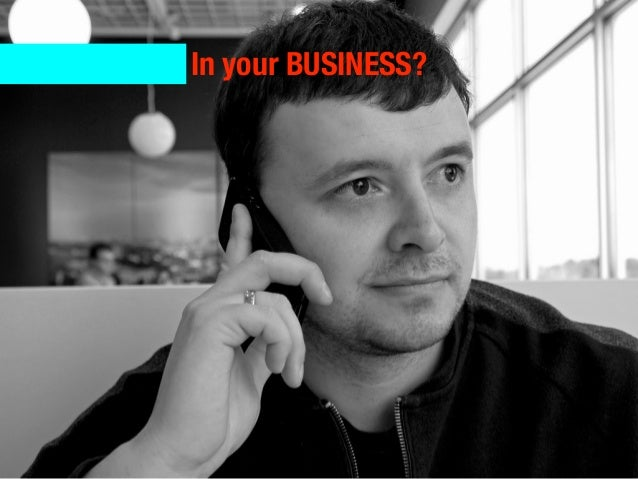 In your BUSINESS?
