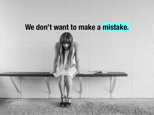 We don't want to make a mistake.