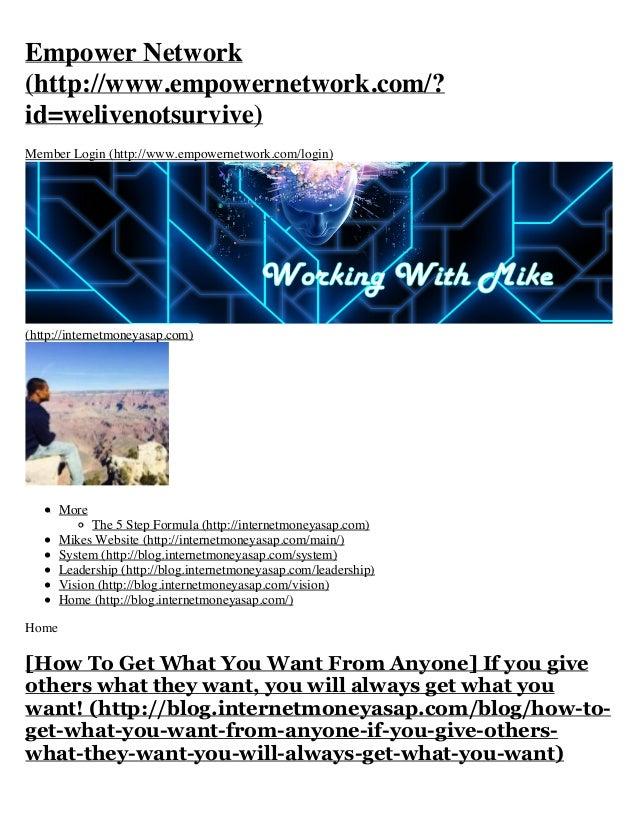 Empower Network (http://www.empowernetwork.com/? id=welivenotsurvive) Member Login (http://www.empowernetwork.com/login)  ...