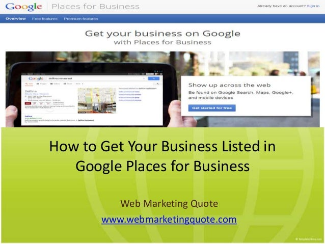 How to Get Your Business Listed in Google Places for Business Web Marketing Quote www.webmarketingquote.com