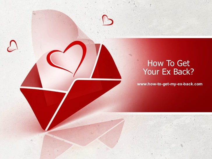 How To Get Your Ex Back? www.how-to-get-my-ex-back.com