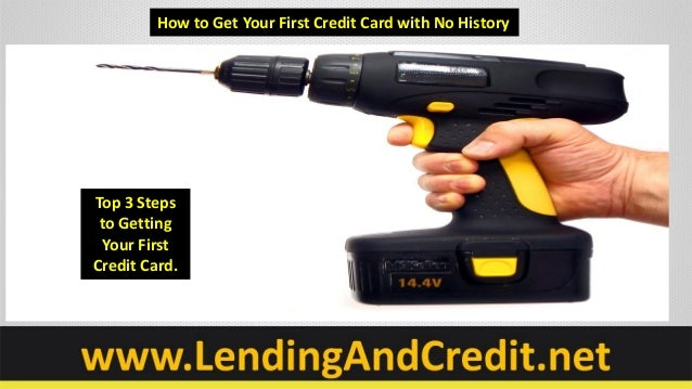 How to Get Your First Credit Card with No HistoryTop 3 Steps to Getting Your FirstCredit Card.