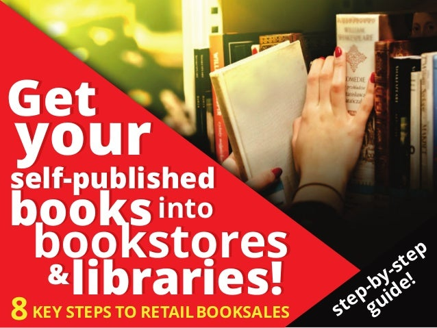 Get your self-published booksinto bookstores &libraries! Get your self-published booksinto bookstores &libraries! 8KEY STE...