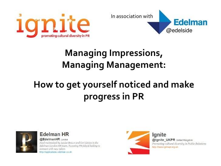 In association with                                       @edelside      Managing Impressions,      Managing Management:Ho...
