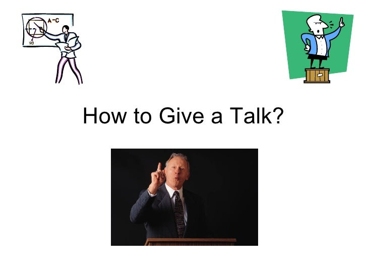 How to Give a Talk?