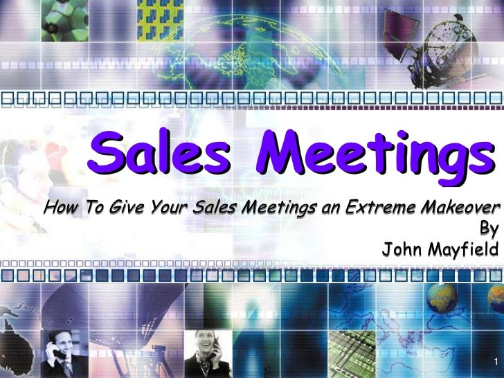 Sales MeetingsHow To Give Your Sales Meetings an Extreme Makeover                                               By        ...