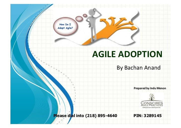 AGILE	  ADOPTION	                                By	  Bachan	  Anand	                                         Prepared	  b...