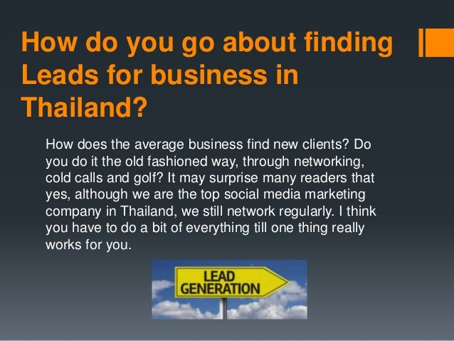 How do you go about finding Leads for business in Thailand? How does the average business find new clients? Do you do it t...
