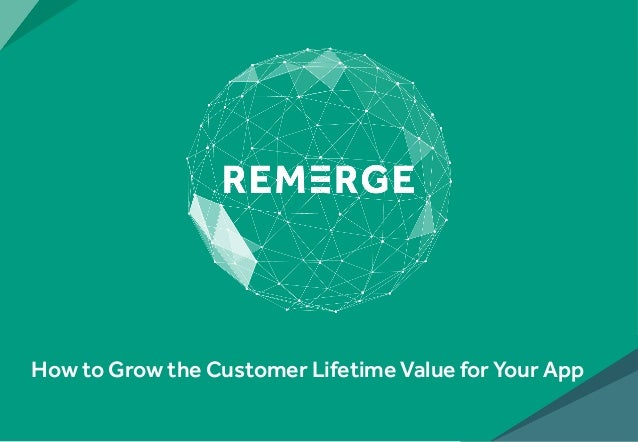 How to Grow the Customer Lifetime Value for Your App