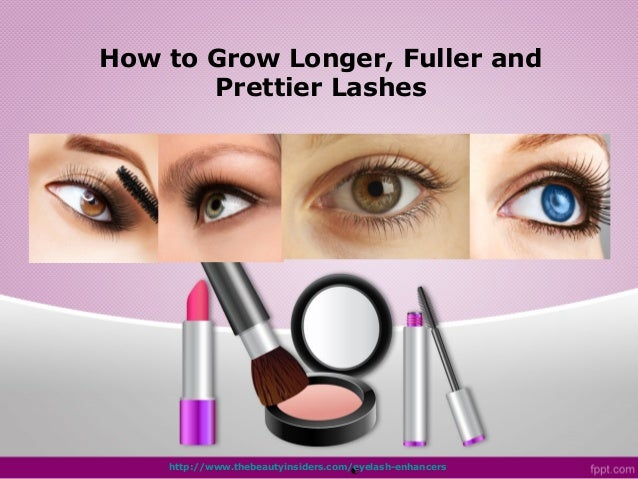 How to Grow Longer, Fuller and       Prettier Lashes                                    c    http://www.thebeautyinsiders....