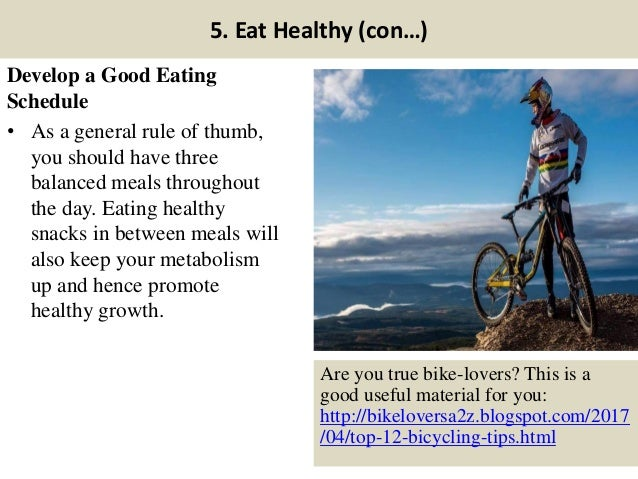 5. Eat Healthy (con…) Develop a Good Eating Schedule • As a general rule of thumb, you should have three balanced meals th...