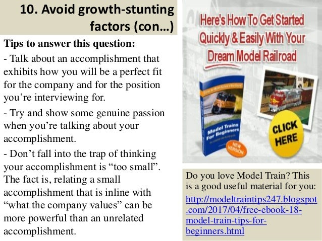 10. Avoid growth-stunting factors (con…) Tips to answer this question: - Talk about an accomplishment that exhibits how yo...