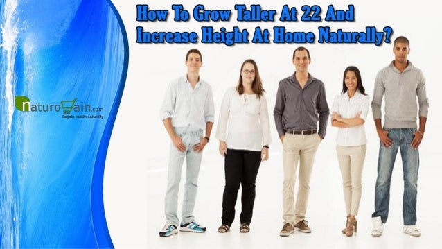 How to grow taller at 22 and increase height at home naturally