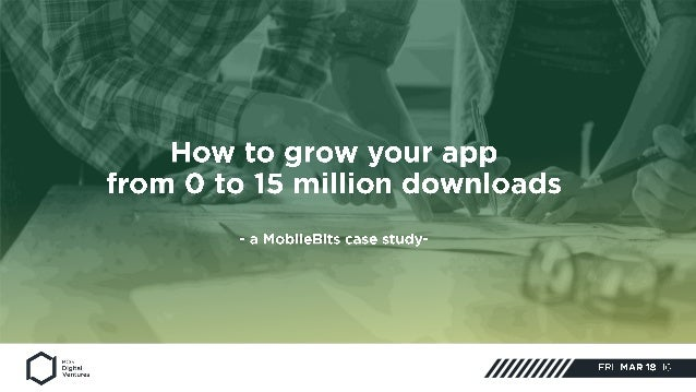 • How we reached 15 million downloads • The importance of customer quality • The basics of paid user acquisition