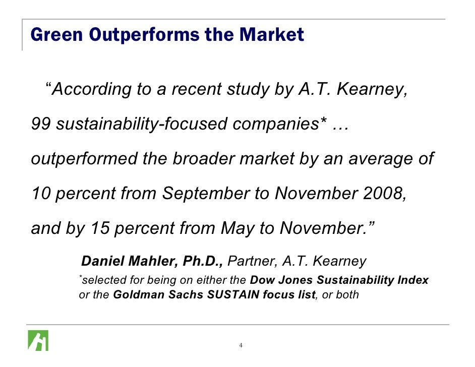 """Green Outperforms the Market   """"According to a recent study by A.T. Kearney, 99 sustainability-focused companies* … outper..."""