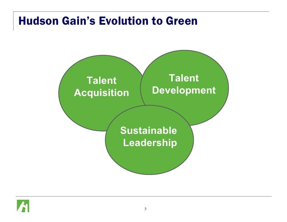 Hudson Gain's Evolution to Green               Talent             Talent          Acquisition       Development           ...