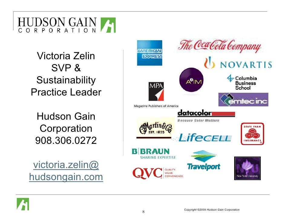 Victoria Zelin     SVP &  Sustainability Practice Leader   Hudson Gain   Corporation  908.306.0272   victoria.zelin@ hudso...
