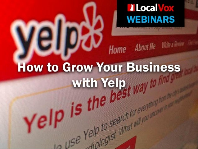 WEBINARS How to Grow Your Business with Yelp