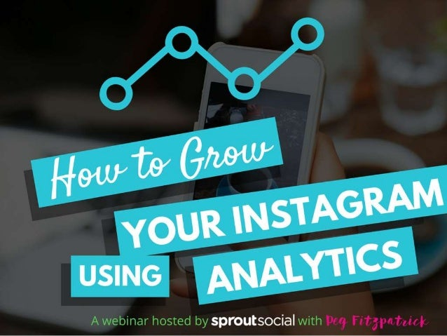 How to Grow Your Instagram using Analytics