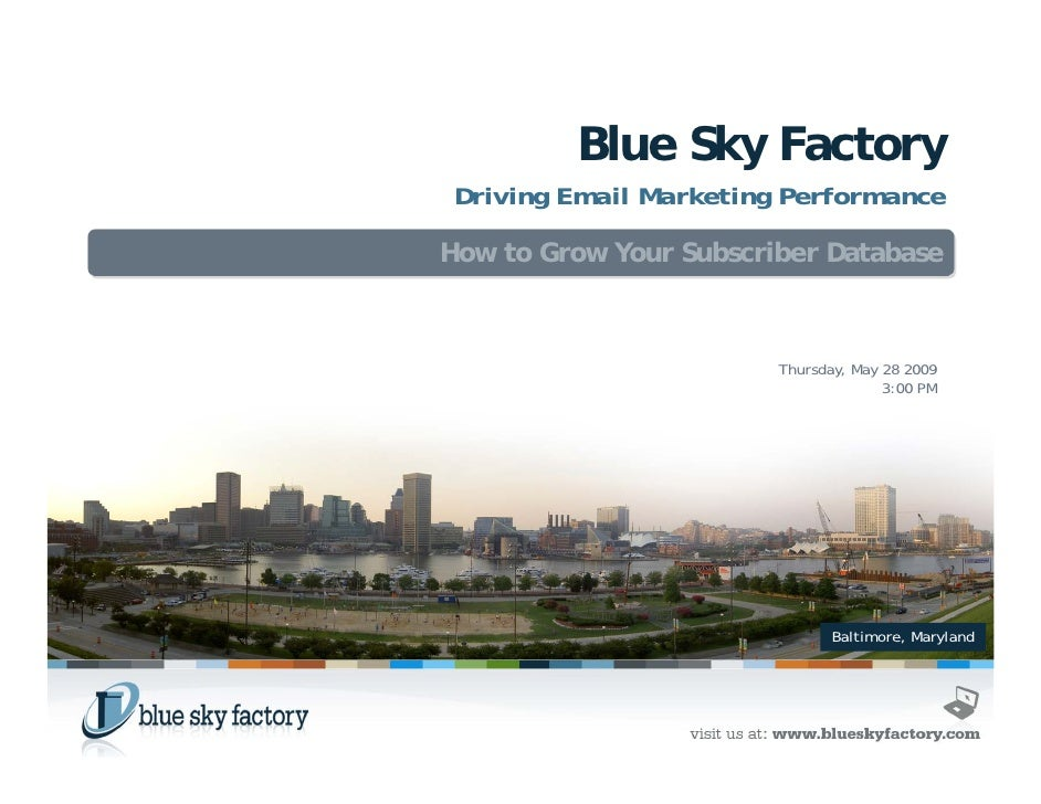 Blue Sky Factory  Driving Email Marketing Performance  How to Grow Your Subscriber Database                            Thu...